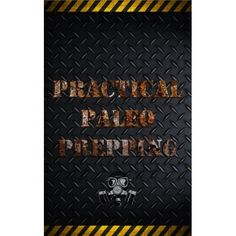 Practical Paleo Prepping