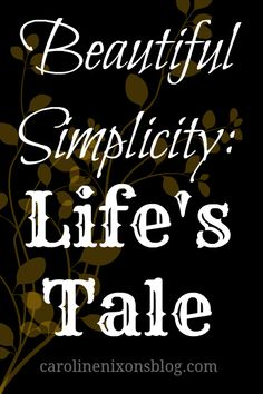 Is simplicity truly beautiful? Tell us your tale of the beautiful in your simplicity. - Anchored In His Grace #ChristianLiving