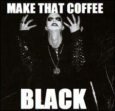 Make that coffee BLACK