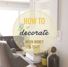I love a well-decorated house, but I just don't have the money to do it. I will definitely be using these 5 awesome tips for decorating on a budget!