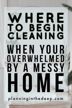 Where To Begin Cleaning When Your Overwhelmed By A Messy Home. — Planning In The Deep Hacks Household Cleaning Tips, House Cleaning Tips, Cleaning Hacks, Cleaning Schedules, Cleaning Recipes, Clean House Schedule, Chemical Free Cleaning, Messy Room, How To Stop Procrastinating