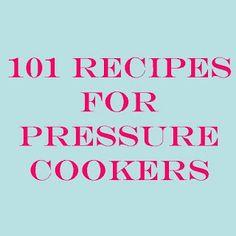 Pressure Cooker Outlet: 101 Pressure Cooker Meals