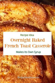 Overnight Baked French Toast Casserole comes with the syrup on the bottom. This Overnight Baked French Toast comes with its own delicious syrup. Great for a holiday or weekend when you have visitors who stay the night. Challah French Toast Casserole, French Toast Muffins, French Toast Rolls, Make French Toast, Ideas Tostadas, Nutella, Bananas Foster French Toast, Biscuits, Four