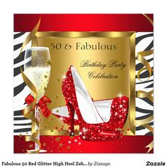 Fabulous 50 Red Glitter High Heel Zebra Champagne 5.25x5.25 Square Paper Invitation Card