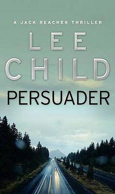 Persuader. Lee Child #7