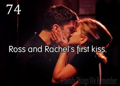 """Friends Things We Remember """"Ross and Rachel's first kiss"""""""
