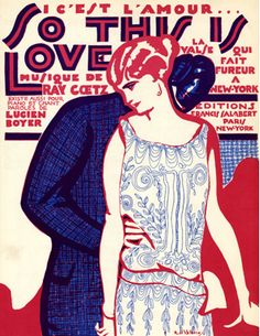 "Illustrated Sheet Music by Roger De Valerio, 1923, ""So this is love""."