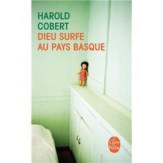 Dieu surfe au Pays basque - Harold Cobert (Auteur) - Roman (poche). Paru en 05/2013