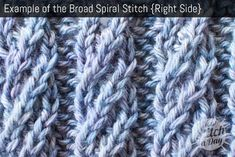 "Broad Spiral Stitch with free knit pattern & video. ""This stitch creates a fancy rib pattern. The broad spiral rib stitch would be great for hats, scarves, and cowls!""... Can be used as columns between a broader lacy pattern, too, or an edging/insertion.... *p*"