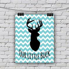 INSTANT DOWNLOAD// Our Little Buck // Deer Nursery // Boy's Nursery Wall Art // Blue, Turquoise, Teal // Chevron // 8x10 // Nursery Wall Art...