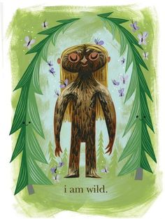 """Amanda Visell's Empowering Posters for Girls. """" I am wild"""""""