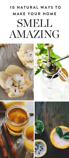 Look to one of these ten totally natural—and easy-to-tackle—DIY solutions that will make your home smell amazing.
