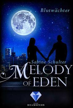 'Melody of Eden 2: Blutwächter' von Sabine Schulter