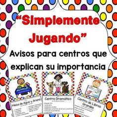 "Simplemente Jugando~Avisos para centros que explican su importancia~Center Signs Now one of our best sellers in Spanish! These center signs highlight why ""playing"" is important. We have listed academic skills associated with each center. How many times have parents, administrators and even other teachers come into your classroom and referred to the students as ""just playing""?"