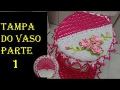 Jogo de Banheiro Primoroso Tampa do Vaso - Parte 2 - YouTube