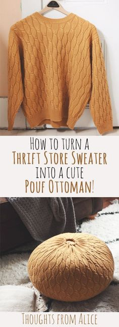 DIY Sweater Pouf Ottoman - Learn how to take a thrift store sweater and turn it into a cute pouf!