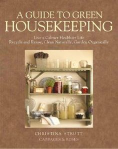 A Guide to Green Housekeeping: Christina Strutt: Amazon.com: Books