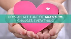 How an Attitude of Gratitude Changes Everything   Proctor Gallagher Institute