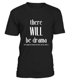 #  There Will Be Drama  Singing  Dancing  Funny Theater Shirt .  HOW TO ORDER:1. Select the style and color you want:2. Click Reserve it now3. Select size and quantity4. Enter shipping and billing information5. Done! Simple as that!TIPS: Buy 2 or more to save shipping cost!Paypal | VISA | MASTERCARD There Will Be Drama  Singing  Dancing- Funny Theater Shirt t shirts , There Will Be Drama  Singing  Dancing- Funny Theater Shirt tshirts ,funny  There Will Be Drama  Singing  Dancing- Funny…