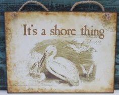 GIFT IDEAS - Shore Thing Wood Sign, $11.99 (http://www.caseashells.com/shore-thing-wood-sign/)