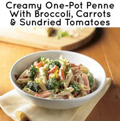 21 Simple One-Pot Pastas: creamy penne with broccoli, carrots & sun-dried tomatoes