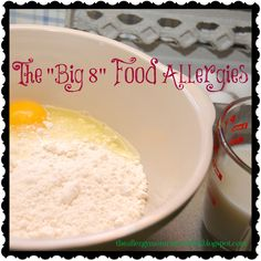 "The ""Big 8"" - The 8 Most Common Food Allergies: Milk, Egg, Peanut, Tree Nut, Fish, Shellfish, Soy, and Wheat."