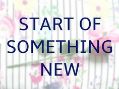 Start Of Something New - Megan Time Blog