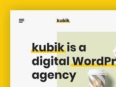 Kubik - Digital WordPress Agency designed by Matt Imling. Connect with them on Dribbble; Ui Portfolio, Design Agency, Wordpress, Company Logo, Digital