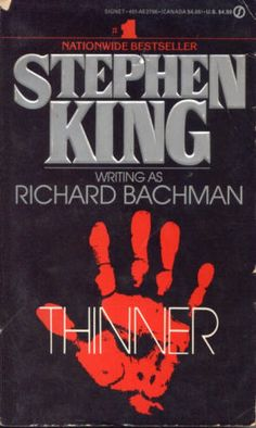 Thinner by Stephen King (writing as Richard Bachman)