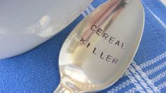"""Etsy's BabyPuppyDesigns makes hand-stamped cutlery with simple, all-caps sans-serif mottoes, such as this """"Cereal Killer"""" spoon (sold out). Hand Stamped Spoon Cereal Killer (via Geisha Asobi) Stamped Spoons, Hand Stamped, Haha, Cereal Killer, College Humor, Baby Puppies, Thats The Way, Do It Yourself Home, Totally Me"""