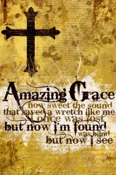 "Amazing Grace!  My husbands favorite song, and ""Just As I Am"""