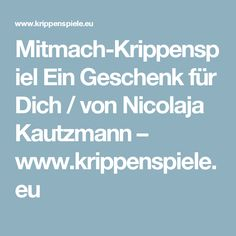 Mitmach-Krippenspiel Ein Geschenk für Dich / von Nicolaja Kautzmann – www.krippenspiele.eu