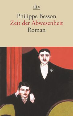 Zeit der Abwesenheit: Amazon.de: Philippe Besson, Caroline Vollmann: Bücher