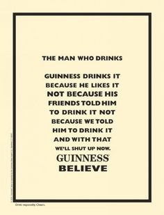 Guinness is just so delicious. I would like a man who drinks Guinness.