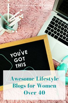 Check Out These Amazing Lifestyle Blogs for Women Over 40!