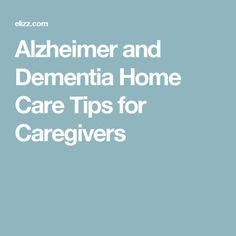 Alzheimer & Dementia Home Care Tips for Caregivers #alzheimerscare