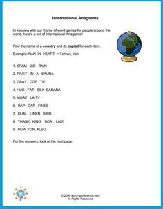 No matter where you live, or how many times you've solved anagrams, this set of international locations is sure to be a challenge! Identify the name of a country and its capital for each Anagram International item. Find the printable page and solution at www.word-game-world.com . Printable Word Games, Free Printable Word Searches, 7th Grade Spelling Words, Spelling Bee, Brain Memory Games, Brain Games, Spelling Worksheets, Spelling Games, Word Search Puzzles
