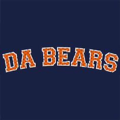 Buy a Da Bears T-Shirt and other Sports Related Designs at Textual Tees. Bears Football, Football Shirts, Sport Football, Chicago Bears Wallpaper, Chicago Bears T Shirts, Chicago Cubs, White Sox Logo, Mike Ditka, Funny Bears
