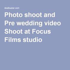 Photo shoot and Pre wedding video Shoot at Focus Films studio