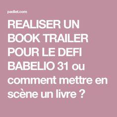 REALISER UN BOOK TRAILER POUR LE DEFI BABELIO 31 ou comment mettre en scène un livre ?