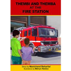 'Thembi and Themba at the fire station' by Manichand Beharilal, illustrated by Melvyn Naidoo. Distributed by BK Publishing. Children Books, Classroom, Fire, Education, Reading, School, Children's Books, Class Room, Reading Books