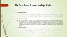 Six Emotional Leadership Styles   The Visionary Leader   The Visionary Leader moves people towards a shared vision, tellin...