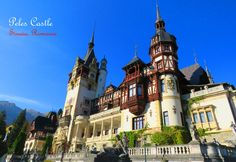 Why Peles castle is the one place you can't miss in Romania - The Travels of BBQboy and Spanky