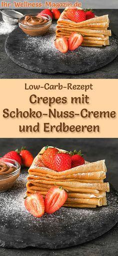 Low-Carb-Rezept für Crepes mit Schoko-Nuss-Creme und Erdbeeren: Kohlenhydratarme, süße Pfannkuchen - gesund, kalorienreduziert, ohne Getreidemehl, zuckerfrei ... #lowcarb #pancakes #pfannkuchen