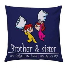 Crazy Brother Sister Cushion Gift your brother sister this cute cushion on rakhi and remind them of all the fun you had together. All that care, fight and craziness you people shared would be relived. Raksha Bandhan Pics, Raksha Bandhan Cards, Raksha Bandhan Wishes, Rakhi Gifts For Sister, Gifts For Brother, I Love My Brother, Brother Sister, Rakhi Images, Happy Navratri Wishes