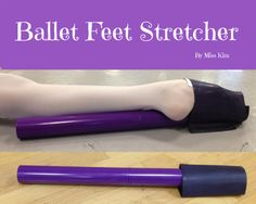Ballet Feet Stretcher and Purple Stretch Band Arch Foot Stretcher for Dancers, Ballerinas, Gymnasts