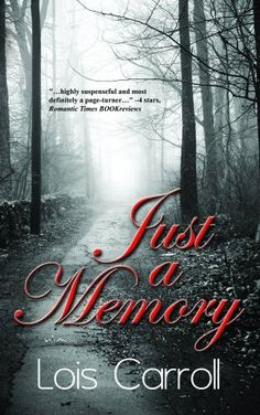 Just a Memory by Lois Carroll, http://www.amazon.com/gp/product/B003ARTK0G/ref=cm_sw_r_pi_alp_2Q91qb1HQC05R