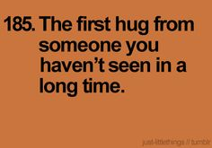 especially someone who gives the kinds of hugs that instantly make everything in your world ok.