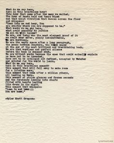 Typewriter Series #469 by Tyler Knott Gregson I wrote this poem as a wedding gift for an amazing Tumblr couple that my photography company, Treehouse Photography, flew all the way to New Jersey to photograph their wedding last year.