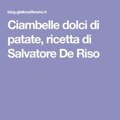 Ciambelle dolci di patate, ricetta di Salvatore De Riso